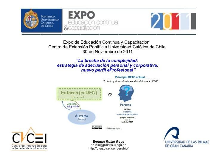 Expo de Educación Continua y Capacitación  Centro de Extensión Pontificia Universidad Católica de Chile  30 de Noviembre d...