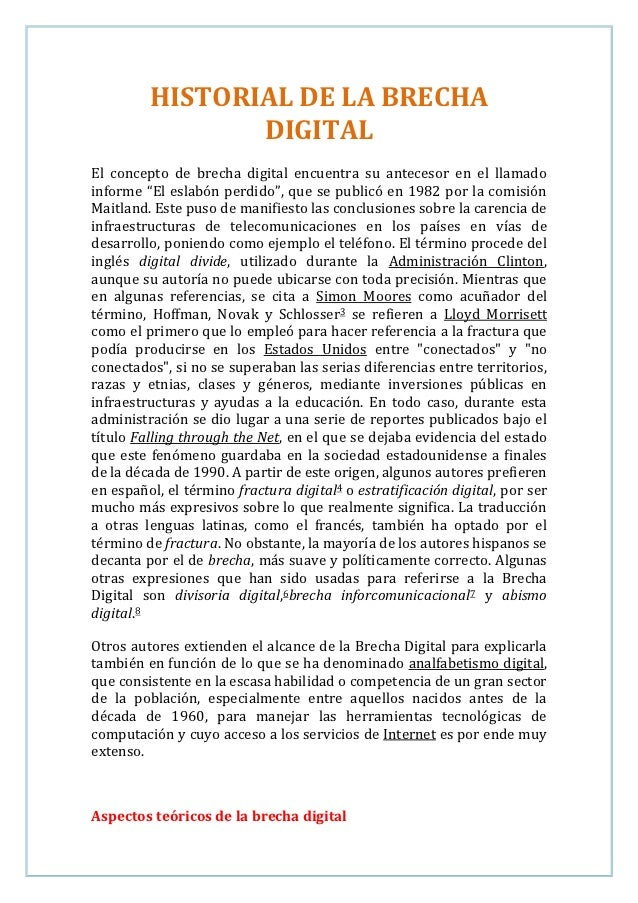 """HISTORIAL DE LA BRECHA                DIGITALEl concepto de brecha digital encuentra su antecesor en el llamadoinforme """"El..."""