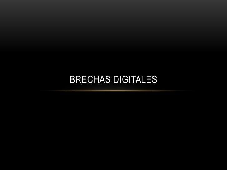 BRECHAS DIGITALES