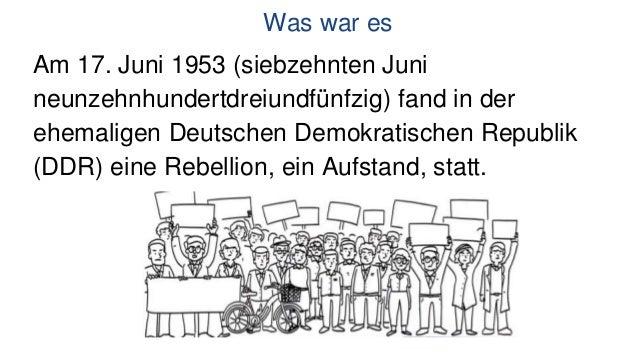 Was war es Am 17. Juni 1953 (siebzehnten Juni neunzehnhundertdreiundfünfzig) fand in der ehemaligen Deutschen Demokratisch...