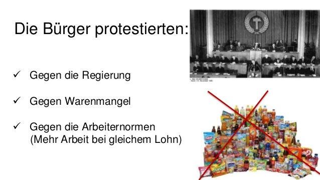 Die Bürger protestierten:  Gegen die Regierung  Gegen Warenmangel  Gegen die Arbeiternormen (Mehr Arbeit bei gleichem L...