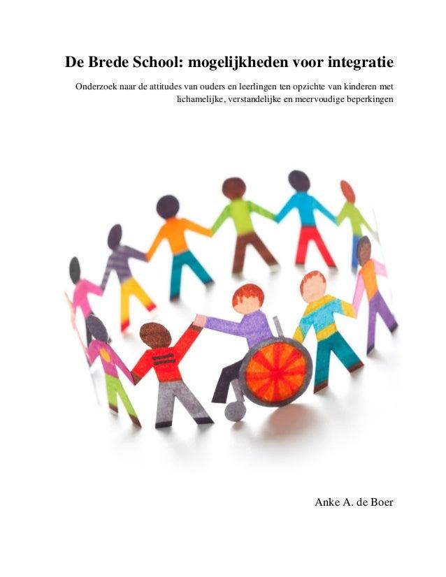 De Brede School: mogelijkheden voor integratie Onderzoek naar de attitudes van ouders en leerlingen ten opzichte van kinde...