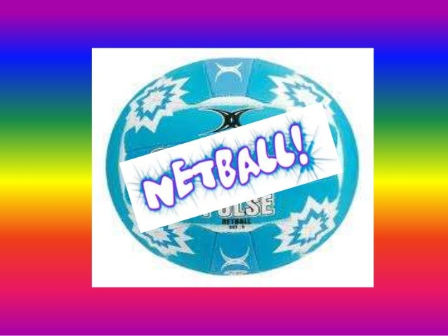 • Netball is a ball sport played by two teams,  each with 7 players. Its development derived,  from early versions of bask...