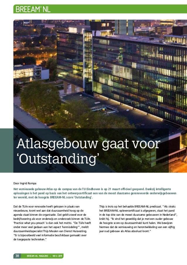 38 BREEAM-NL MAGAZINE - NR 6 2019 Dat de TU/e voor renovatie heeft gekozen in plaats van nieuwbouw, toont wel aan dat duur...