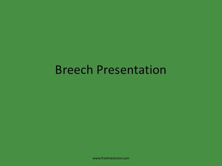 Breech Presentation<br />www.freelivedoctor.com<br />