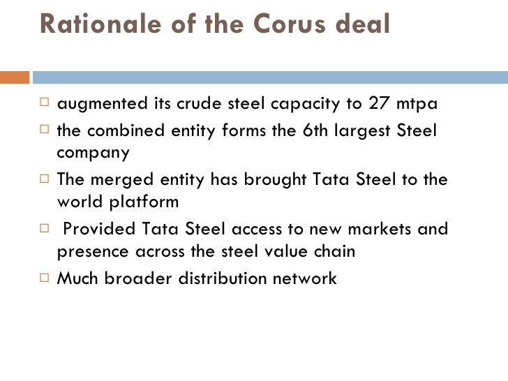 the tata corus m a deal Ratan tata strategies to transform tata tea from a plantation company to a brand  and making it global and investing in projects including three.