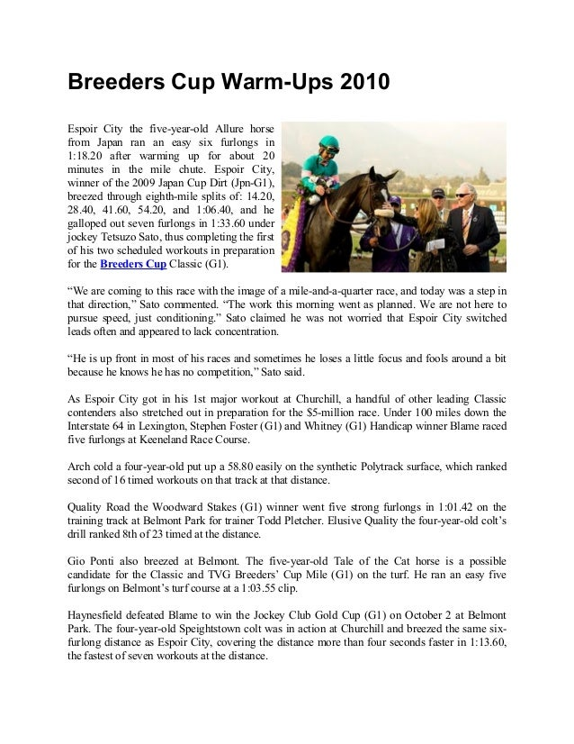 Breeders Cup Warm-Ups 2010 Espoir City the five-year-old Allure horse from Japan ran an easy six furlongs in 1:18.20 after...