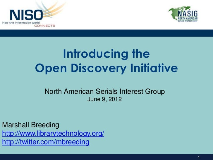 Introducing the          Open Discovery Initiative             North American Serials Interest Group                      ...