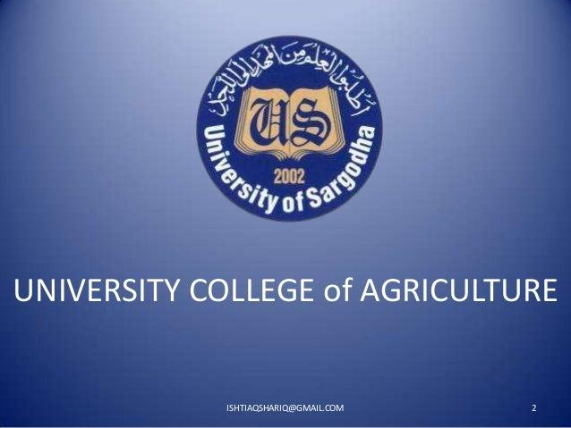 UNIVERSITY COLLEGE of AGRICULTURE  ISHTIAQSHARIQ@GMAIL.COM  2