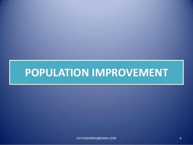 POPULATION IMPROVEMENT  ISHTIAQSHARIQ@GMAIL.COM  6