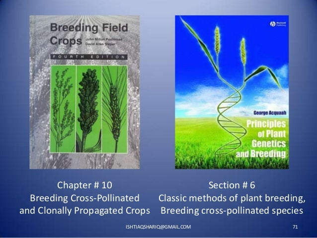 Chapter # 10 Section # 6 Breeding Cross-Pollinated Classic methods of plant breeding, and Clonally Propagated Crops Breedi...