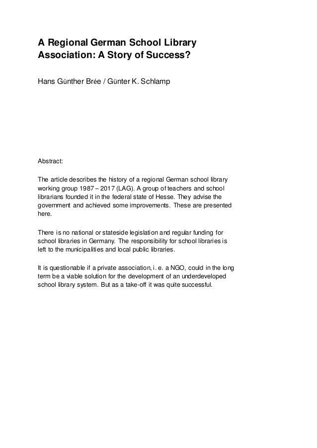 A Regional German School Library Association: A Story of Success? Hans Günther Brée / Günter K. Schlamp Abstract: The arti...