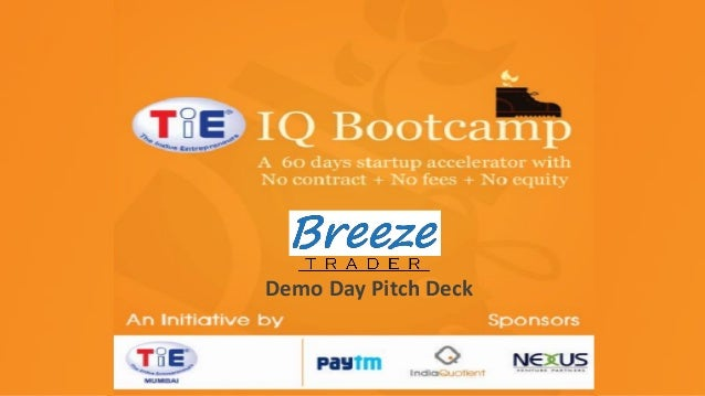 TiE-IQ Bootcamp TiE Mumbai initiative Sponsored by Nexus Venture Partners India Quotient Paytm  Demo Day Pitch Deck