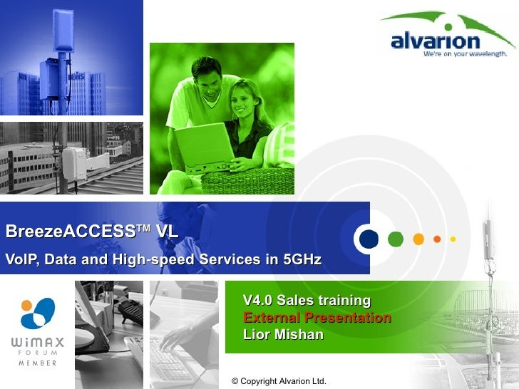 BreezeACCESS TM  VL VoIP, Data and High-speed Services in 5GHz V4.0 Sales training  External Presentation  Lior Mishan