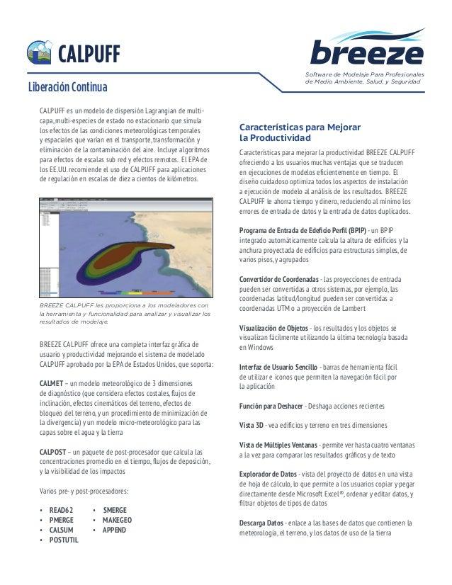 Liberación Continua Software de Modelaje Para Profesionales de Medio Ambiente, Salud, y Seguridad CALPUFF es un modelo de ...