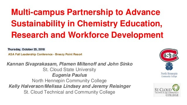 Multi-campus Partnership to Advance Sustainability in Chemistry Education, Research and Workforce Development Kannan Sivap...