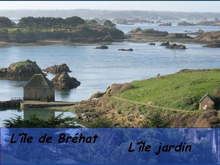 L'île de Bréhat L'île jardin