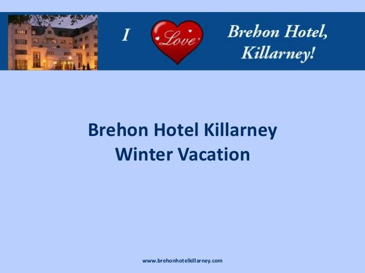 Brehon Hotel Killarney   Winter Vacation      www.brehonhotelkillarney.com