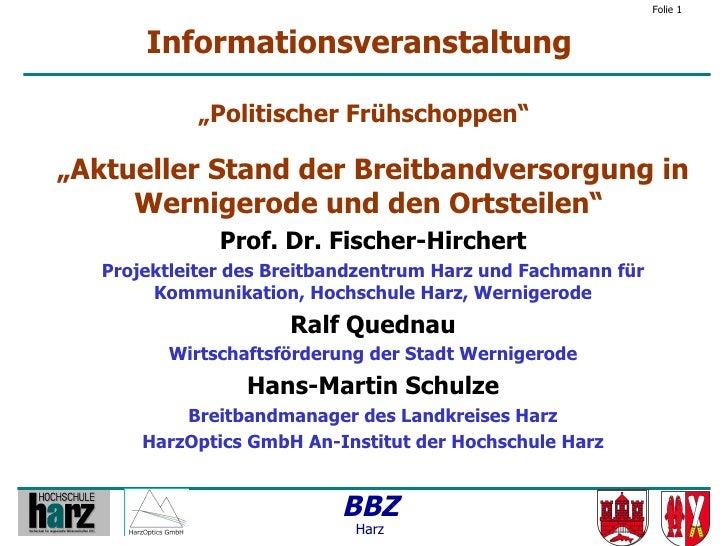 """Folie 1          Informationsveranstaltung              """"Politischer Frühschoppen""""  """"Aktueller Stand der Breitbandversorgu..."""
