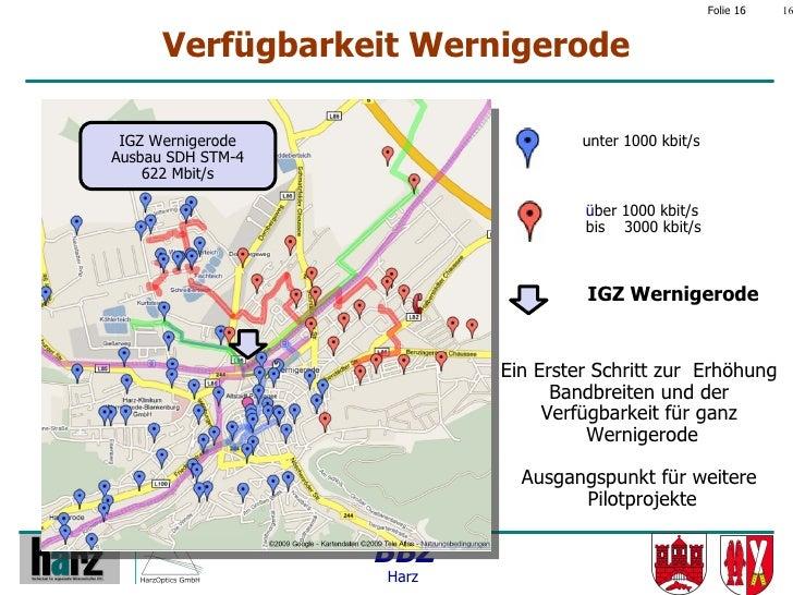 Folie 16   16         Verfügbarkeit Wernigerode   IGZ Wernigerode                   unter 1000 kbit/s Ausbau SDH STM-4    ...