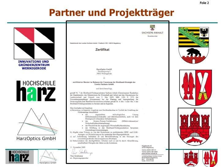 Folie 2                 Partner und Projektträger    INNUVATIONS UND GRÜNDERZENTRUM   WERNIGERODE                         ...