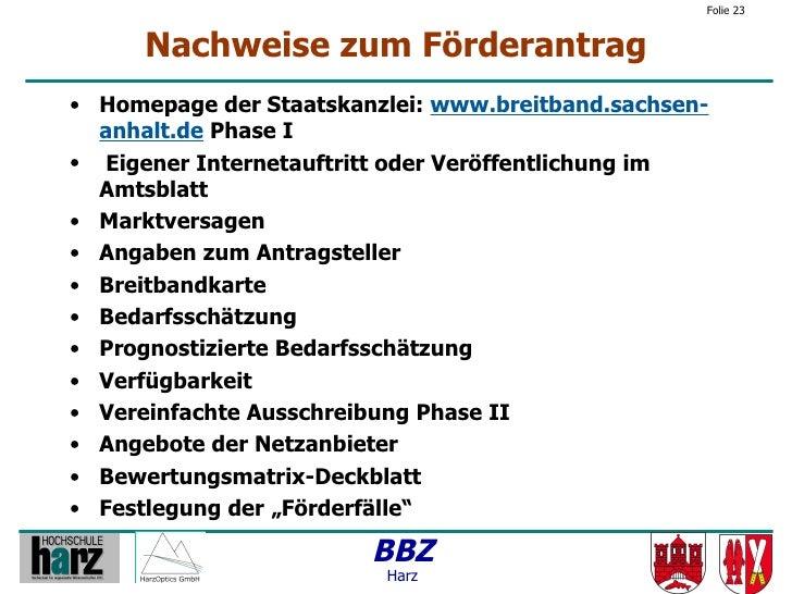 Folie 23         Nachweise zum Förderantrag • Homepage der Staatskanzlei: www.breitband.sachsen-   anhalt.de Phase I • Eig...