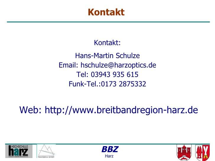 Kontakt                     Kontakt:              Hans-Martin Schulze         Email: hschulze@harzoptics.de              T...