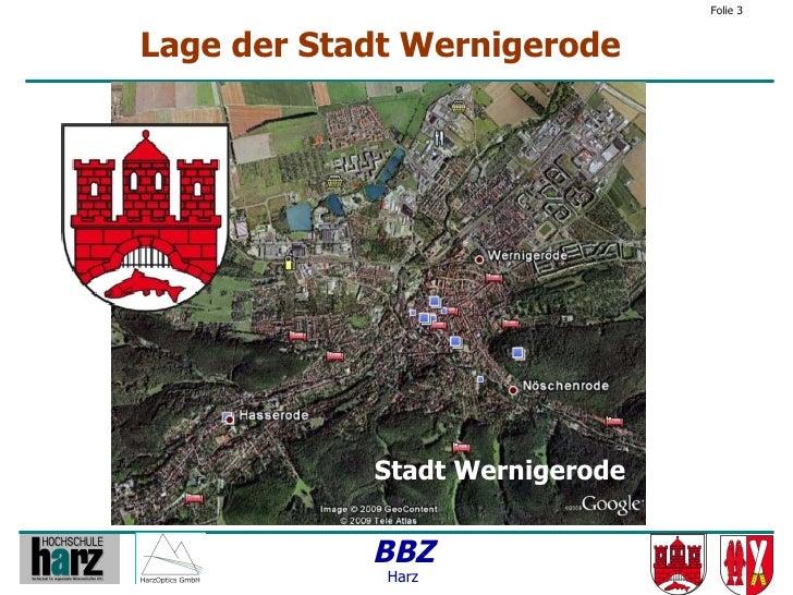 Folie 3   Lage der Stadt Wernigerode                 Stadt Wernigerode               BBZ              Harz