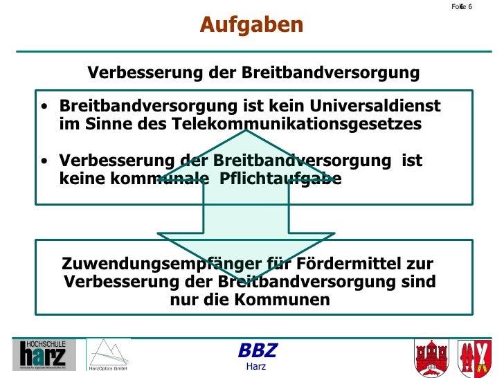 Folie 6                                                     6                     Aufgaben       Verbesserung der Breitban...