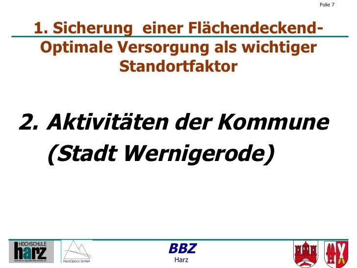 Folie 7      1. Sicherung einer Flächendeckend-   Optimale Versorgung als wichtiger             Standortfaktor   2. Aktivi...