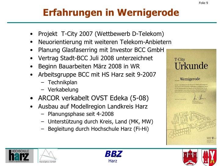Folie 9        Erfahrungen in Wernigerode  •   Projekt T-City 2007 (Wettbewerb D-Telekom) •   Neuorientierung mit weiteren...