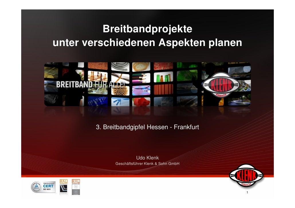 Breitbandprojekteunter verschiedenen Aspekten planen        3. Breitbandgipfel Hessen - Frankfurt                         ...