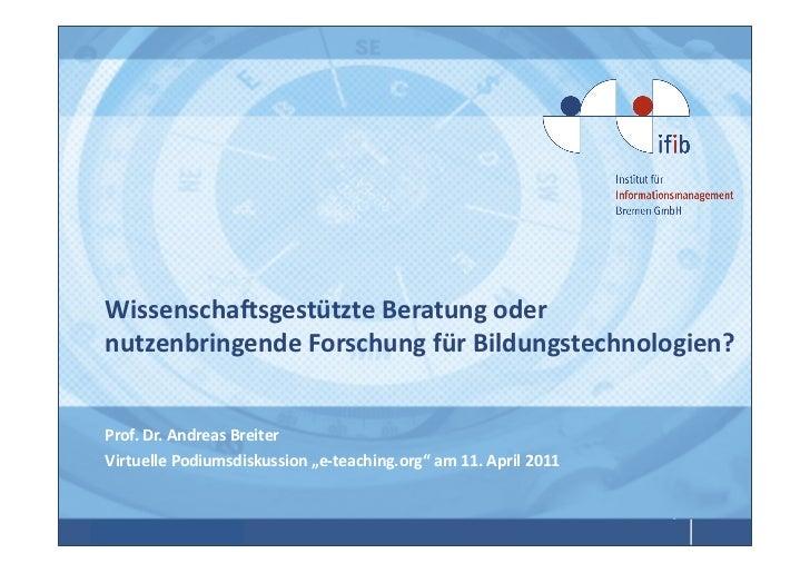 Wissenscha4sgestützte Beratung oder nutzenbringende Forschung für Bildungstechnologien?                     ...