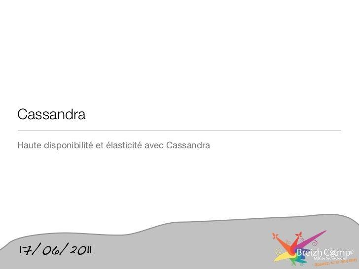 CassandraHaute disponibilité et élasticité avec Cassandra17/06/2011