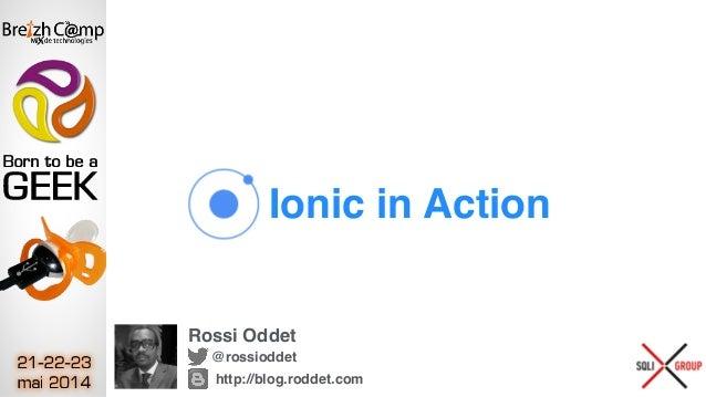 Ionic in Action Rossi Oddet @rossioddet http://blog.roddet.com