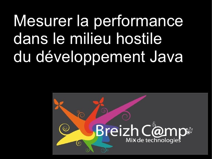 Mesurer la performancedans le milieu hostiledu développement Java