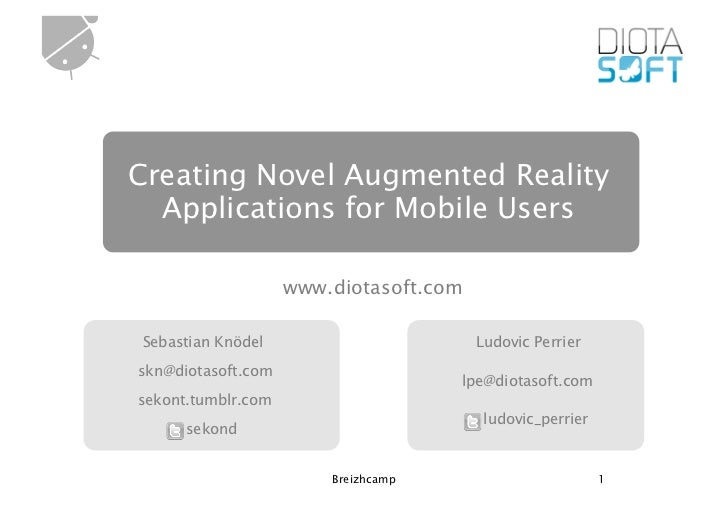 Creating Novel Augmented Reality  Applications for Mobile Users                    www.diotasoft.comSebastian Knödel      ...