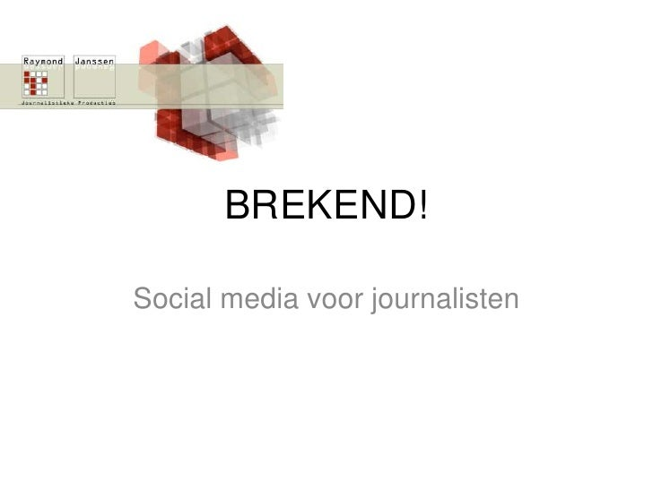 BREKEND!<br />Social media voor journalisten<br />