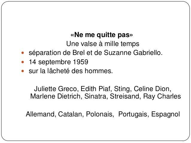 13 disques 55 Jacques Brel et ses chansons 59 La Valse à mille temps 62 Les Bourgeois 64 Les Bonbons 66 Ces gens-là 72 Ne ...