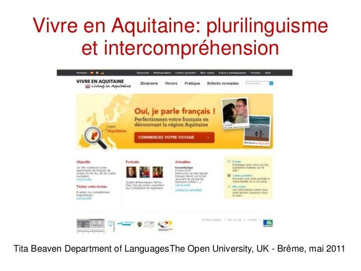Vivre en Aquitaine: plurilinguisme          et intercompréhensionTita Beaven Department of LanguagesThe Open University, U...