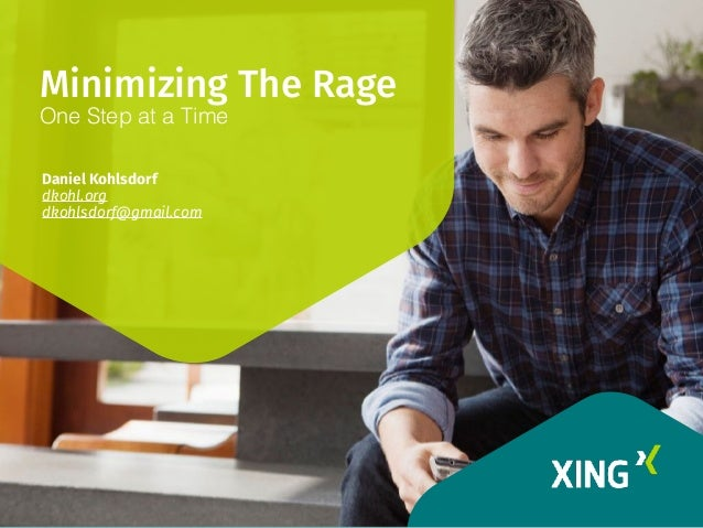 Minimizing The Rage One Step at a Time Daniel Kohlsdorf dkohl.org dkohlsdorf@gmail.com