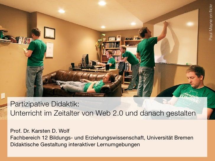 Paul Mayne on flickr Partizipative Didaktik: Unterricht im Zeitalter von Web 2.0 und danach gestalten  Prof. Dr. Karsten D....