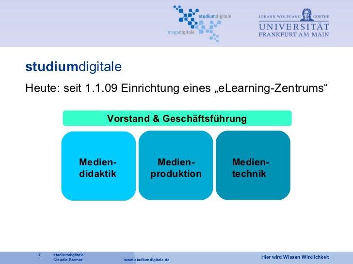 """studium digitale Heute: seit 1.1.09 Einrichtung eines """"eLearning-Zentrums"""" Medien- didaktik Medien- produktion Medien- tec..."""