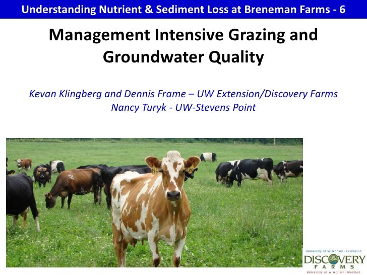 Understanding Nutrient & Sediment Loss at Breneman Farms - 6<br />Management Intensive Grazing and Groundwater Quality Kev...