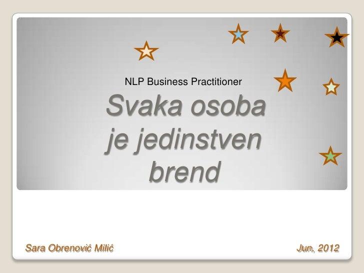 NLP Business Practitioner                 Svaka osoba                 je jedinstven                     brendSara Obrenovi...