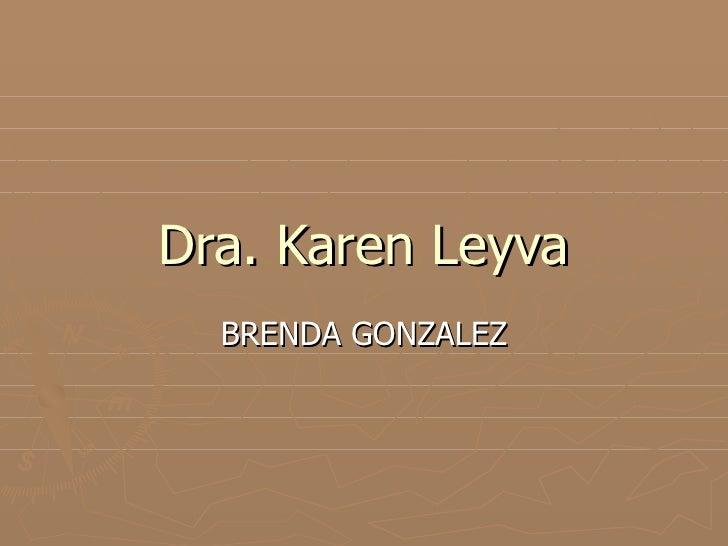 Dra. Karen Leyva BRENDA GONZALEZ