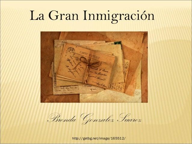 La Gran Inmigración Brenda Gonzalez Suarez http://getbg.net/image/165512/
