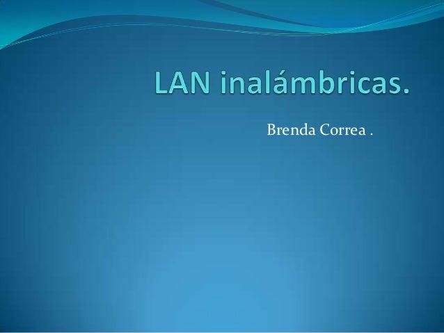 Brenda Correa .