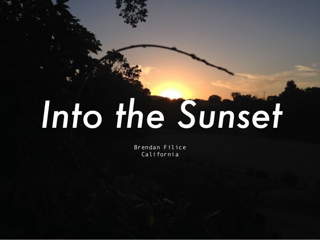 Into the Sunset Brendan Filice California