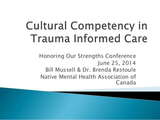 Honoring Our Strengths Conference June 25, 2014 Bill Mussell & Dr. Brenda Restoule Native Mental Health Association of Can...